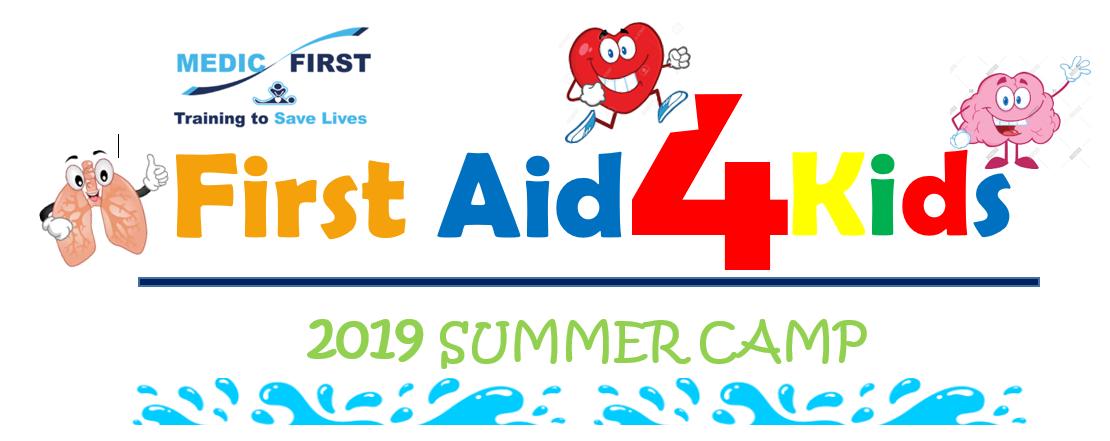 Medic First First Aid 4 Kids Summer Camp 2019