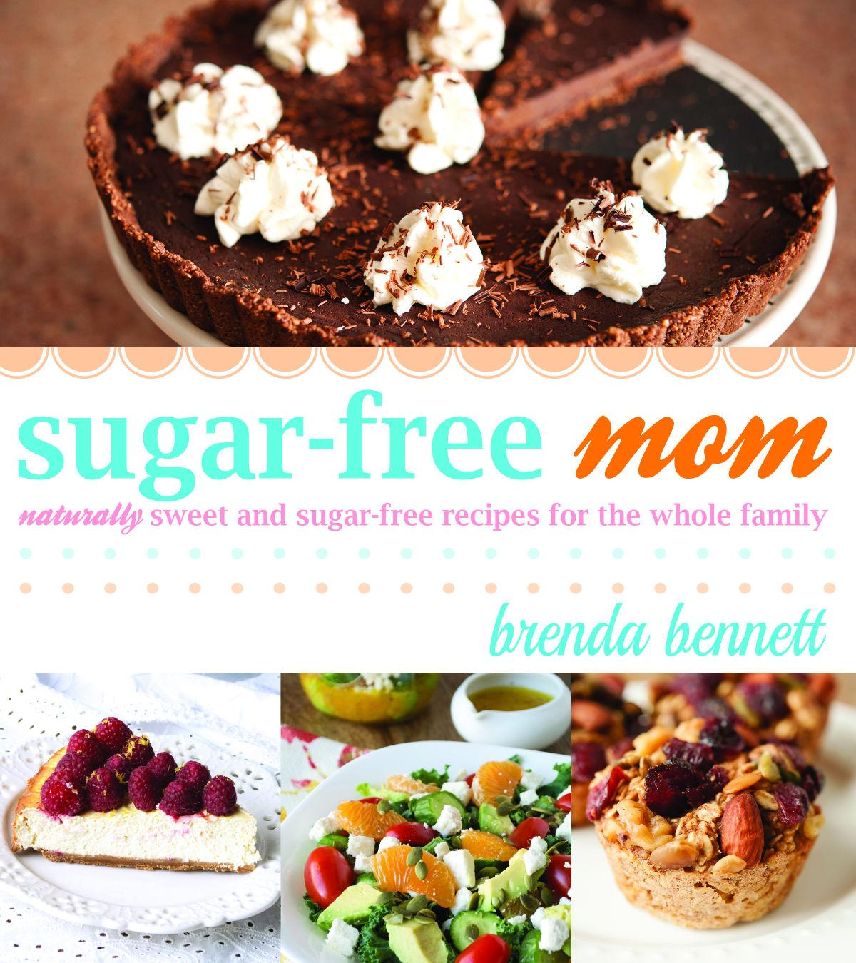 Cookbook review: 'Sugar-Free Mom' is an excellent resource for healthful recipes