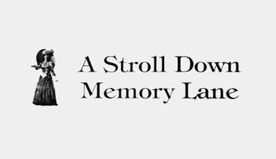 A Stroll Down Memory Lane