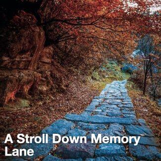 A Stroll Down Memory Lane copy.jpg