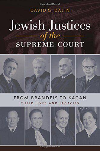"""Jewish Justices of the Supreme Court: From Brandeis to Kagan"""
