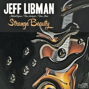 """Strange Beauty"" by Jeff Libman"
