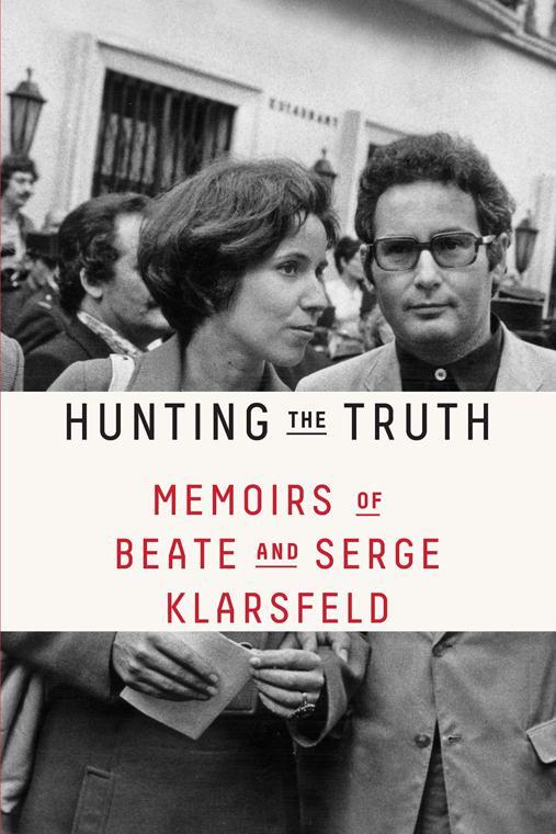 'Hunting the Truth: Memoirs of Beate and Serge Klarsfeld'