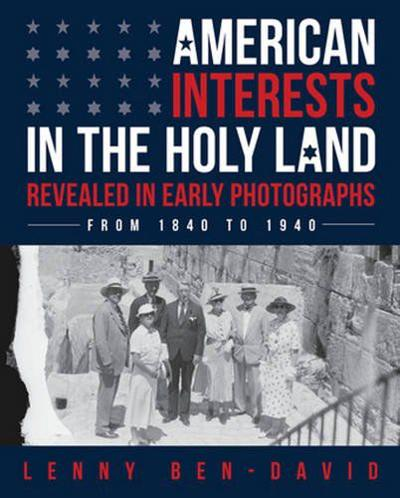 'American Interests in the Holy Land'
