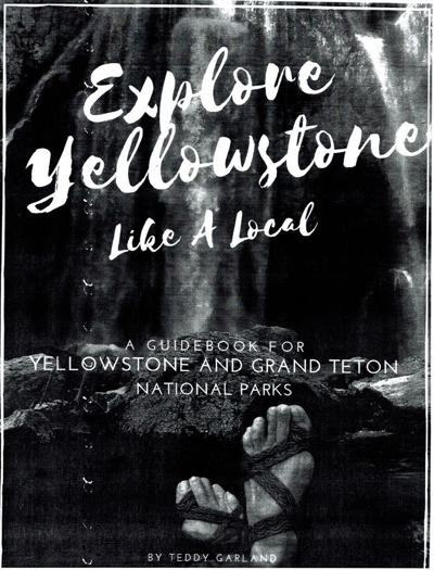 Explore Yellowstone Like a Local