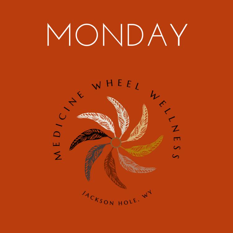 Monday at Medicine Wheel Wellness