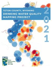 Teton Conservation District drinking water quality map report