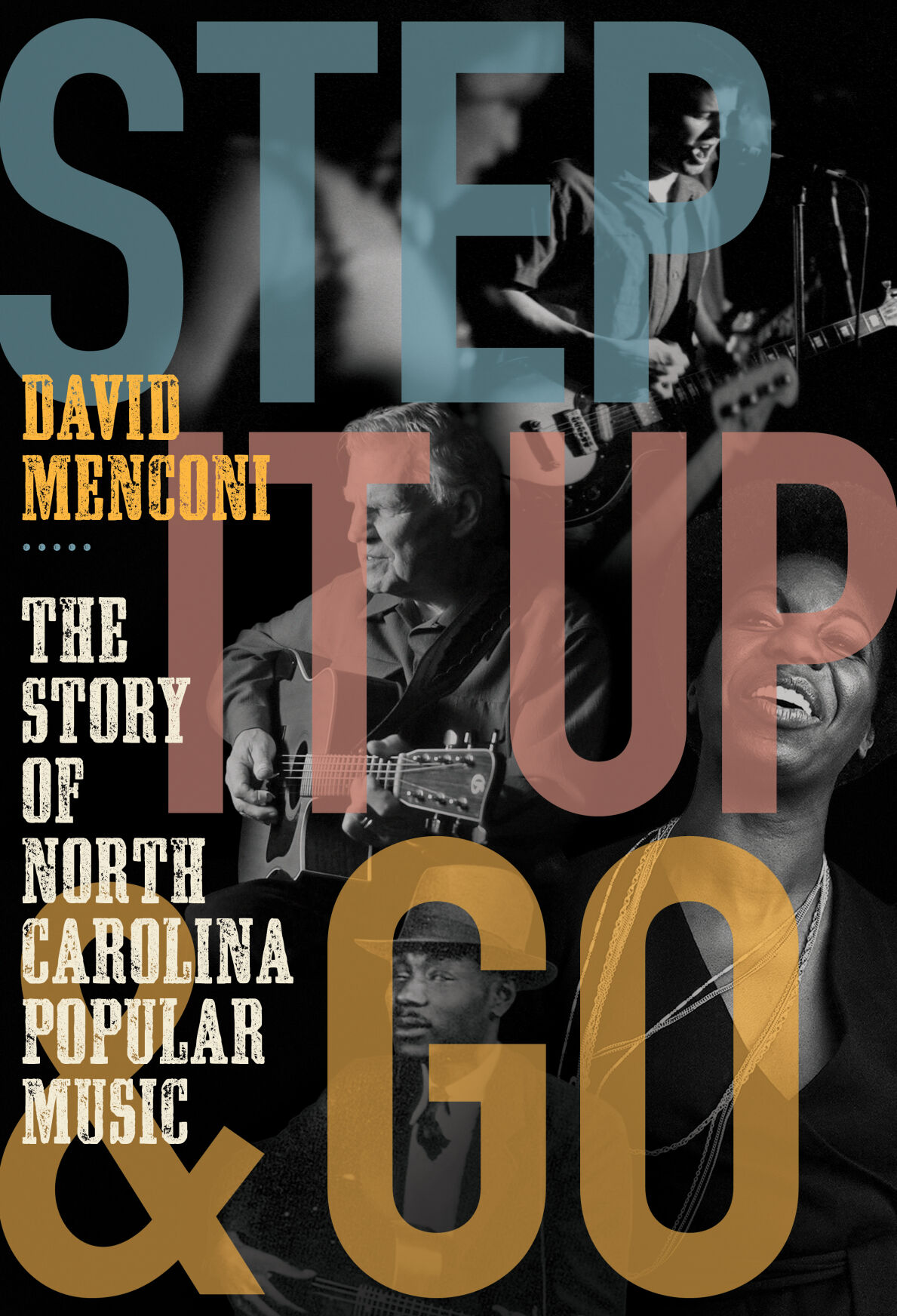 """""""Step It Up and Go: The Story of North Carolina Popular Music"""""""