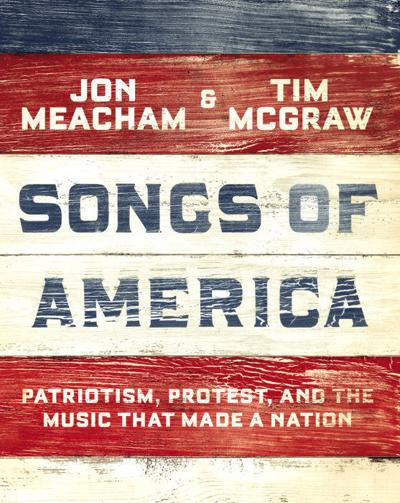 """Songs of America"" by Jon Meacham and Tim McGraw"