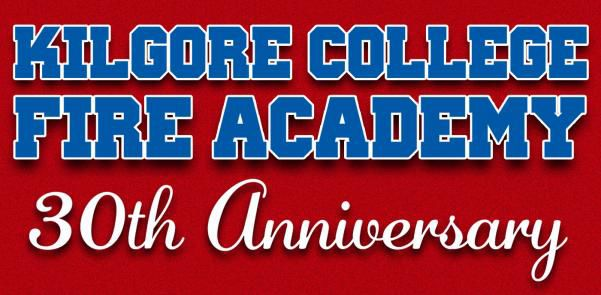Kilgore College Fire Academy Graduation and 30th Anniversary