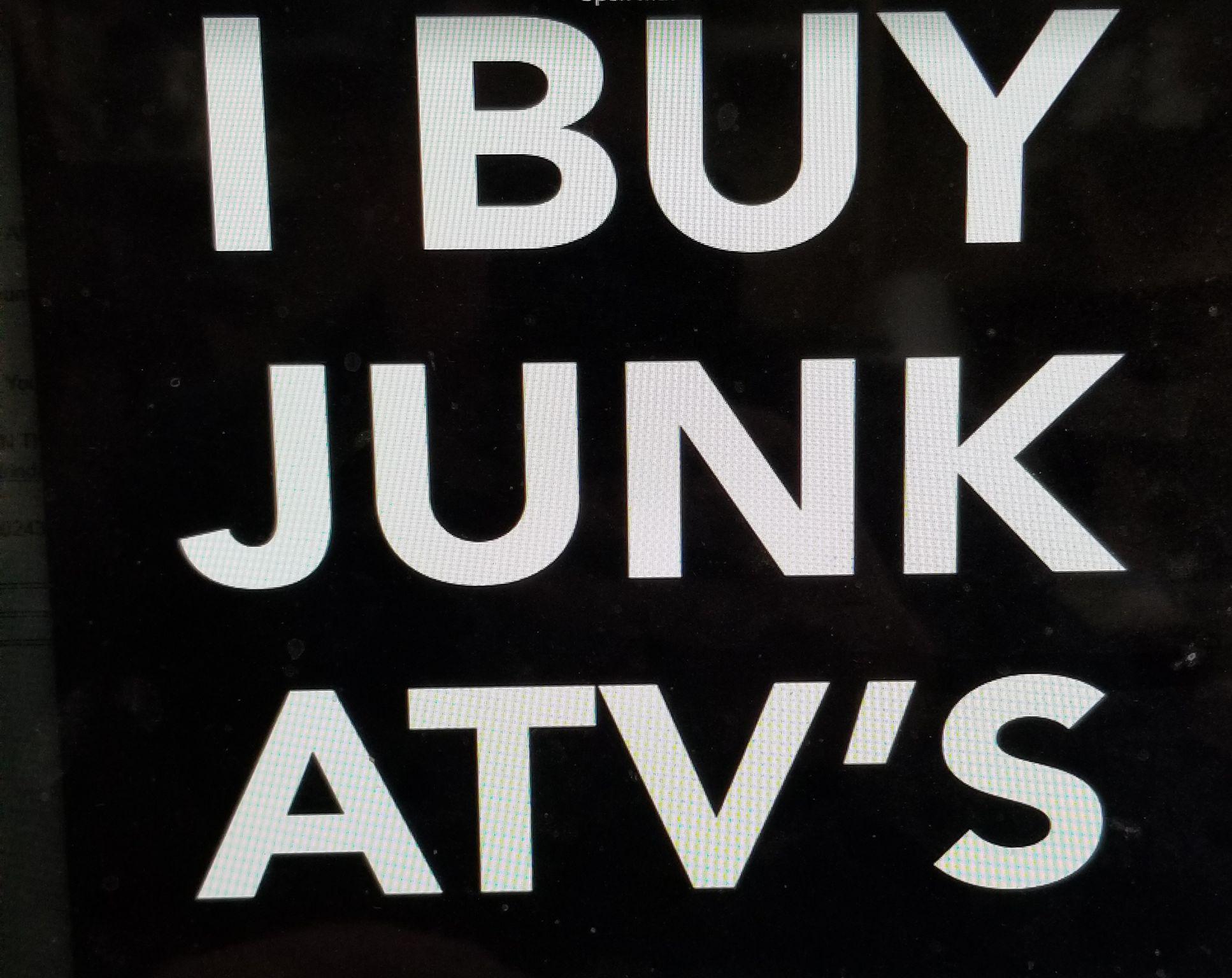 Wanted: Junk Broken down ATV's and UTV's image 1