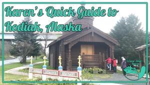 Karen's Quick Guide to Kodiak, Alaska