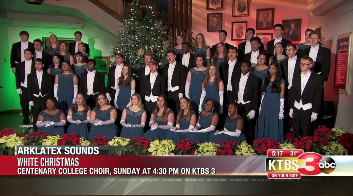 Centenary College Choir Christmas 2020 Ktbs Rick Rowe's ArkLaTex Sounds: Centenary Choir | Spirit of Christmas