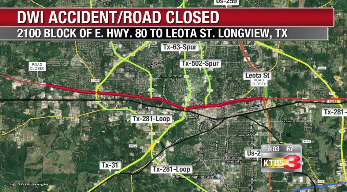 Longview police report parts of Highway 80 will be closed