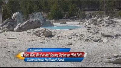 "Man killed in Yellowstone hot spring allegedly trying to ""hot pot"""