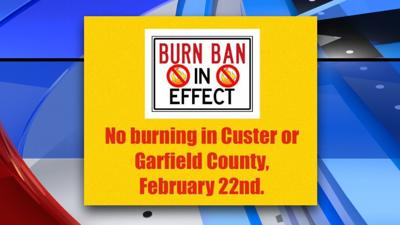 Burn ban for Miles City, Custer Co., Garfield Co.