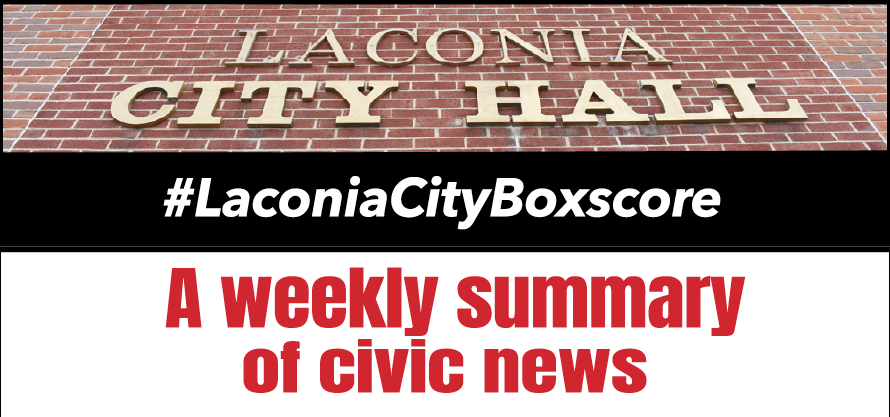 #LaconiaCityBoxscore -- A weekly summary of civic news