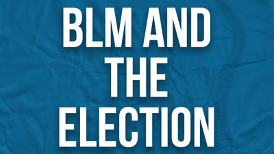 BLM and the Election Thumbnail