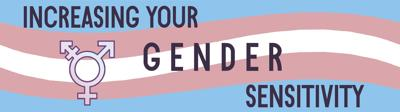 Learning to increase your transgender sensitivity