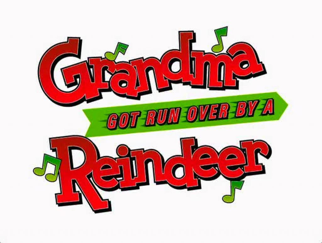 grandma got run over by a reindeer image - How Christmas Started
