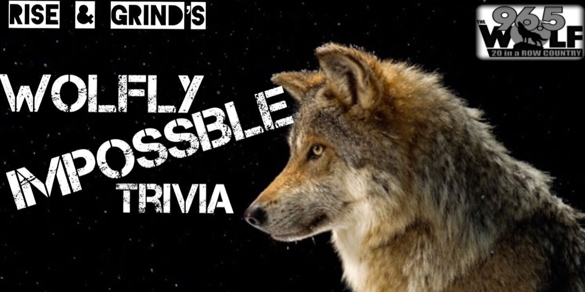 ee2cfc527c59d Rise & Grind's Wolfly Impossible Trivia   96.5 The Wolf   lcbcradio.com