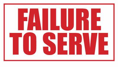 Failure to serve