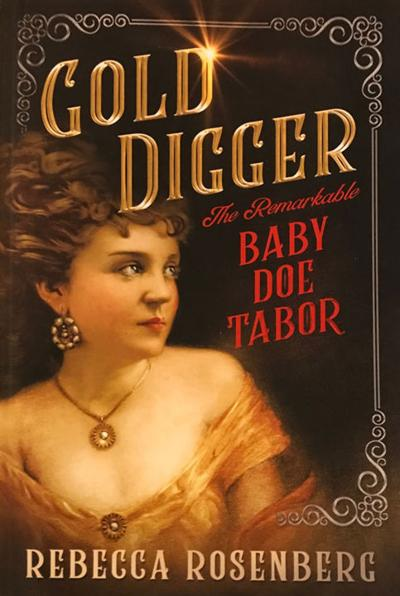 """""""Gold Digger: The Remarkable Baby Doe Tabor"""""""
