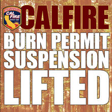 CAL Fire Burn Permit Suspension Lifted
