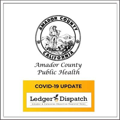 Amador County COVID-19 Update Ledger Dispatch