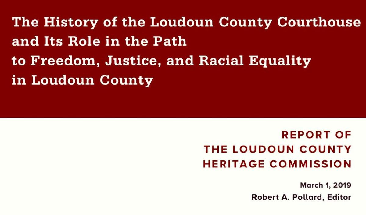 Heritage Commission Report: The History of the Loudoun County Courthouse and Its Role in the Path to Freedom, Justice, and Racial Equality in Loudoun County