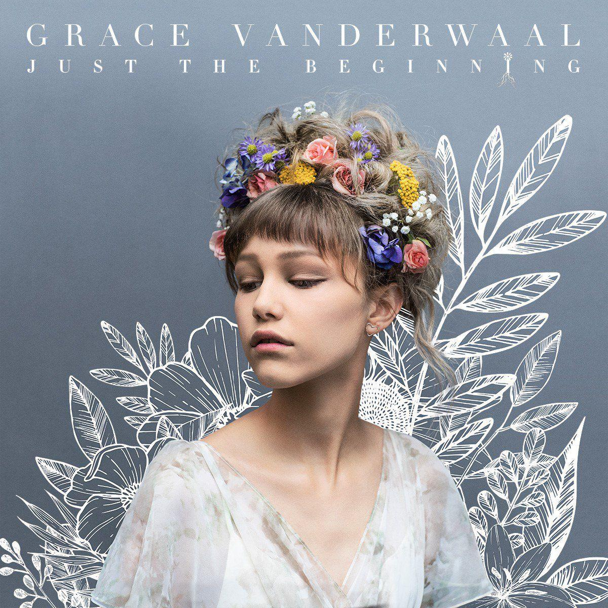 Grace VanderWaal- Just The Beginning