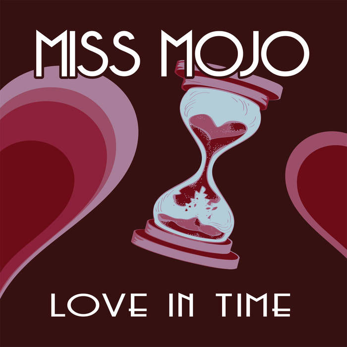 """Album Review: """"Love In Time"""" by Miss Mojo"""