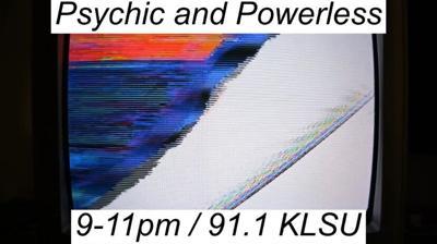 Psychic and Powerless 07/21/21