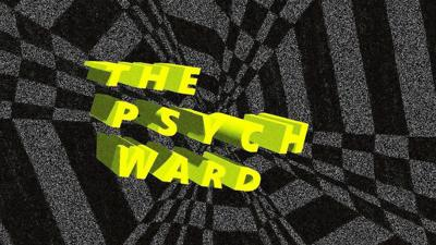 The Psych Ward