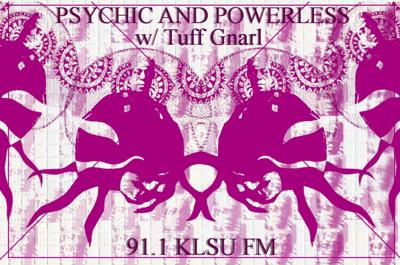 Psychic and Powerless 04/10/19