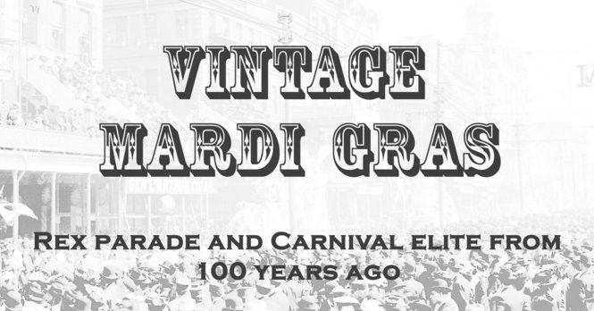 Vintage Mardi Gras: Rex parade and Carnival elite 100 years ago