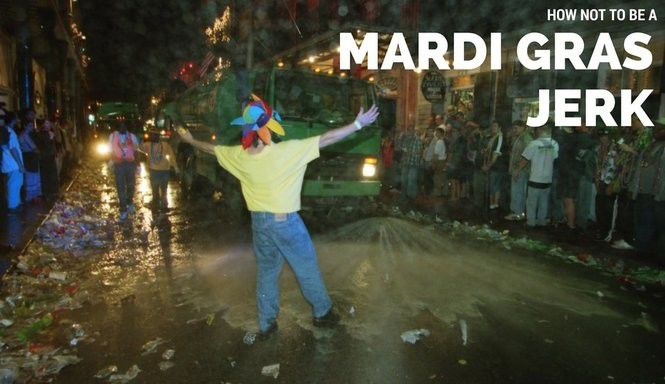 How not to be a Mardi Gras jerk