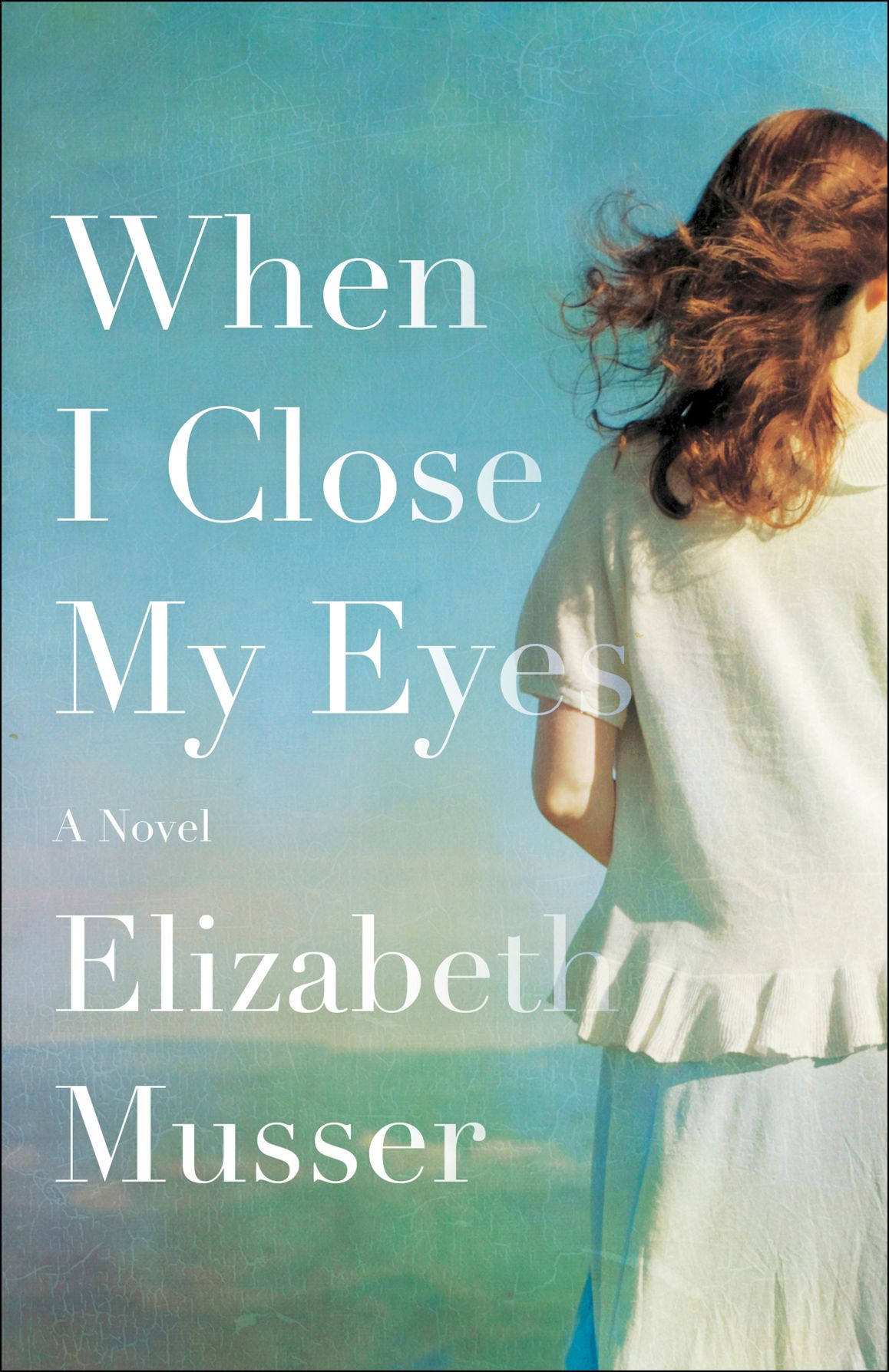 103019_MNS_Musser_book_001 When I Close My Eyes cover