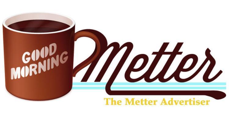 Good Morning, Metter!