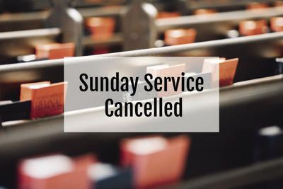 Sunday Service Cancelled