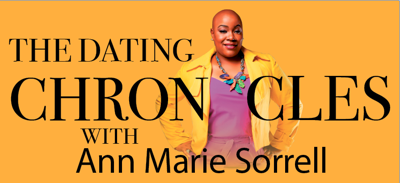 The Dating Chronicles with Ann Marie Sorrell