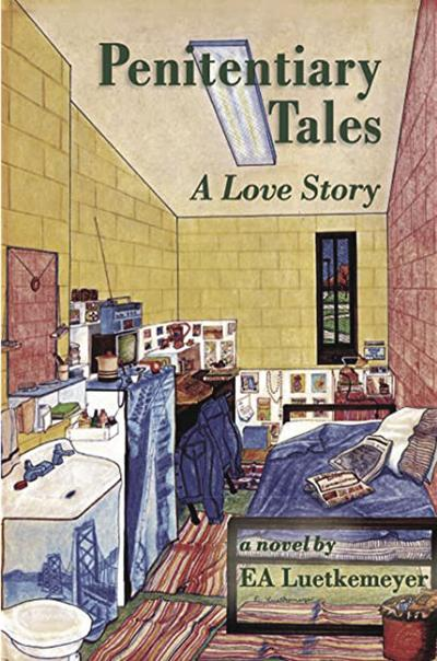 """""""Penitentiary Tales: A Love Story"""""""
