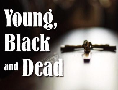 Young, Black and Dead