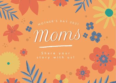Mother's Day 2021 Call Out