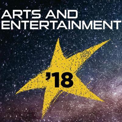 Best Of 2018 - Arts, Entertainment and Nightlife