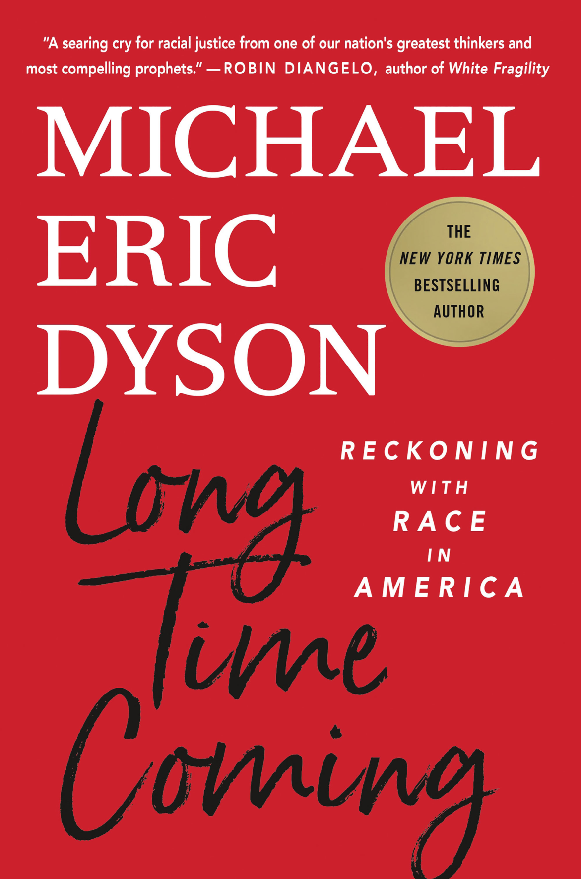 Michael Eric Dyson's <i>Long Time Coming</i> Is an Elegy and a Call to Action