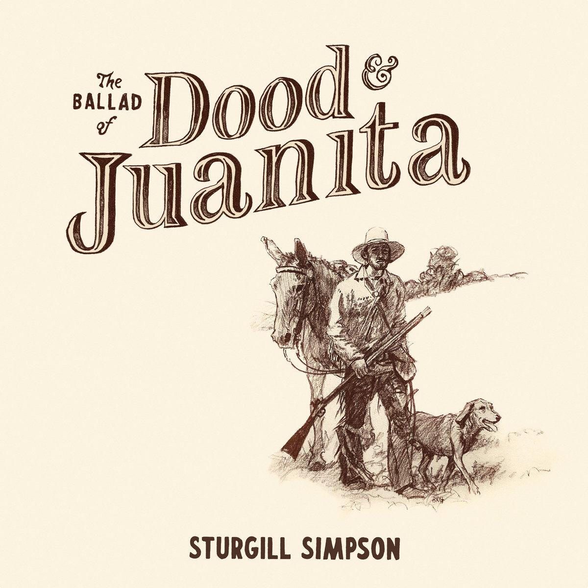 Cover art: Sturgill Simpson, The Ballad of Dood and Juanita