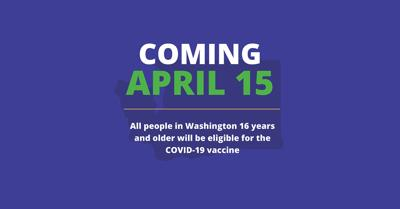 Washington residents 16+ eligible for COVID-19 vaccine beginning April 15