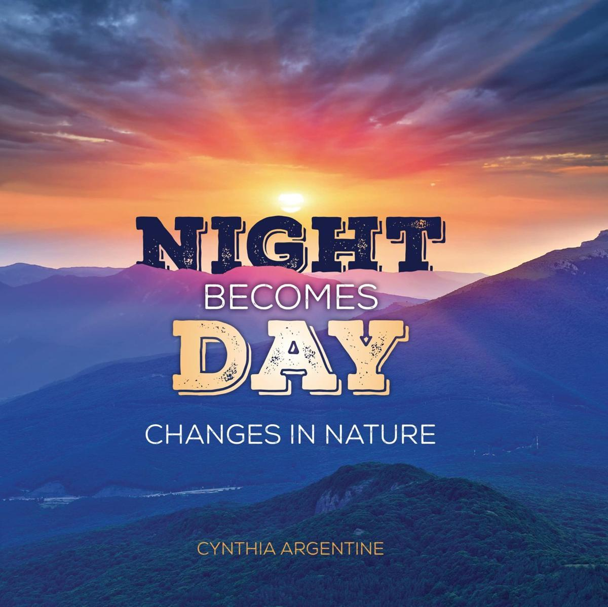'Night Becomes Day: Changes in Nature'