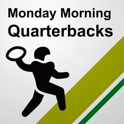 Monday Morning Quarterbacks
